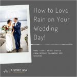 How to Love Rain on Your Wedding Day!